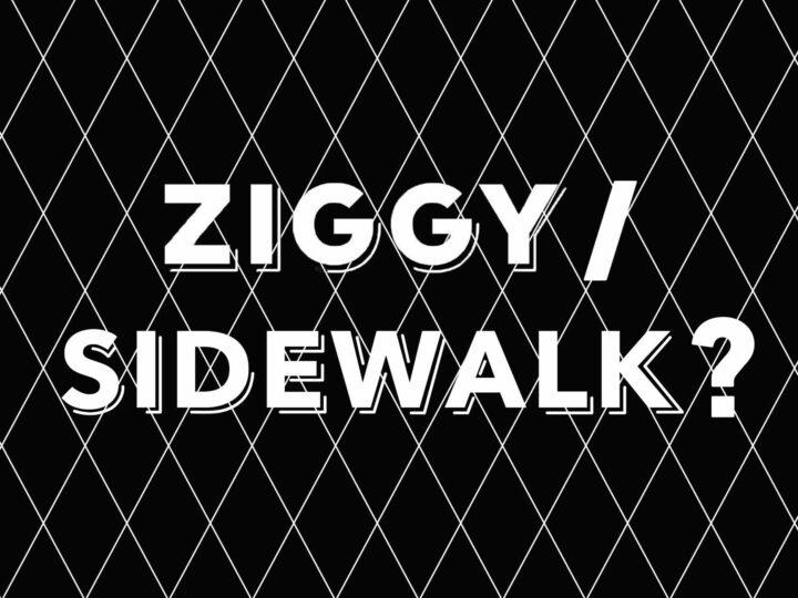 Ziggy eller Sidewalk?